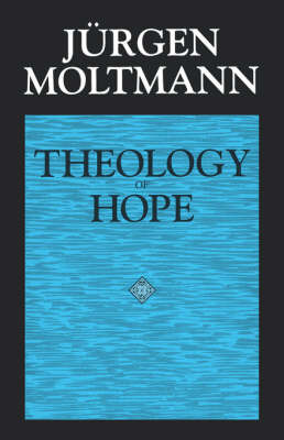 Theology of Hope by Jurgen Moltmann