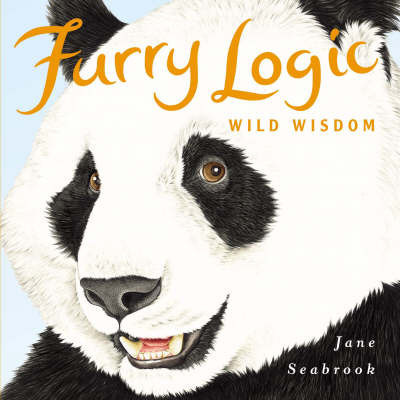 Furry Logic: Wild Wisdom by Jane Seabrook