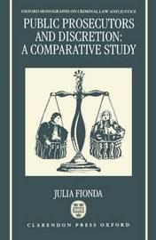 Public Prosecutors and Discretion by Julia Fionda