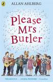 Please Mrs. Butler by Allan Ahlberg