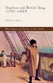 Napoleon and British Song, 1797-1822 by Oskar Cox Jensen