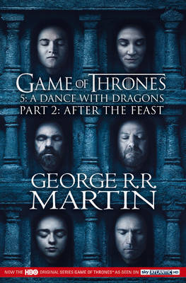 Dance with Dragons: Part 2 After the Feast by George R.R. Martin