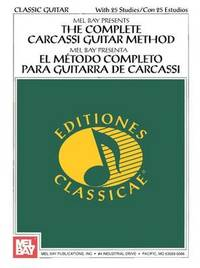 The Complete Carcassi Guitar Method by Mel Bay