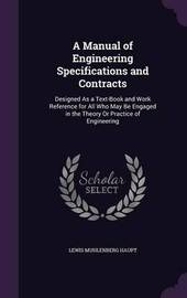 A Manual of Engineering Specifications and Contracts by Lewis Muhlenberg Haupt image