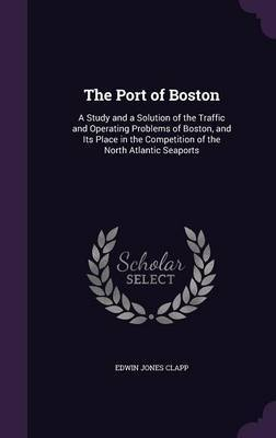 The Port of Boston by Edwin Jones Clapp