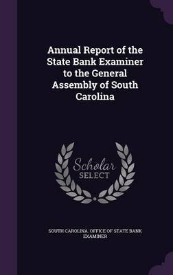 Annual Report of the State Bank Examiner to the General Assembly of South Carolina image