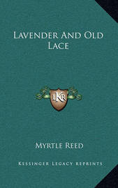 Lavender and Old Lace by Myrtle Reed