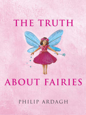 The Truth About Fairies by Philip Ardagh image