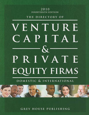 The Directory of Venture Capital & Private Equity Firms : Domestic & International