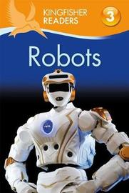 Kingfisher Readers L3: Robots by Chris Oxlade