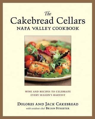 The Cakebread Cellars Napa Valley Cookbooke every Season's Harvest
