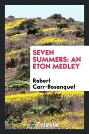 Seven Summers by Robert Carr-Bosanquet