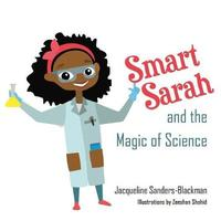 Smart Sarah and the Magic of Science by Jacqueline Sanders-Blackman image