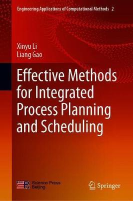 Effective Methods for Integrated Process Planning and Scheduling by Xinyu Li