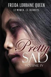 Pretty Sad (Volume IV) by Freida Lorraine Queen image