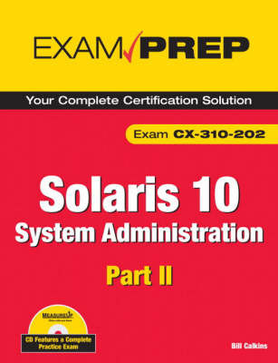 Solaris 10 System Administration Exam Prep: Exam CX-310-202 Part II by Bill Calkins image