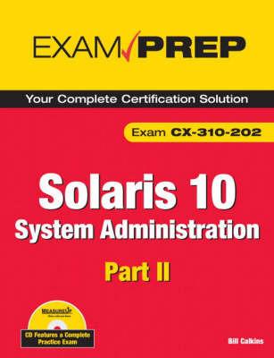 Solaris 10 System Administration Exam Prep: Exam CX-310-202 Part II by Bill Calkins image