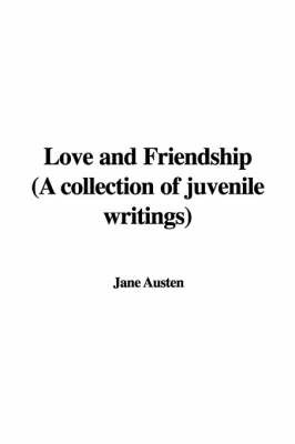 Love and Friendship (a Collection of Juvenile Writings) by Jane Austen image