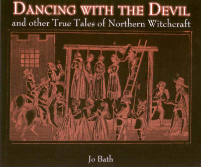 Dancing with the Devil: And Other True Tales of Northern Witchcraft by Jo Bath image