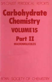 Carbohydrate Chemistry Volume 15, Part Ii