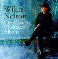 The Classic Christmas by Willie Nelson
