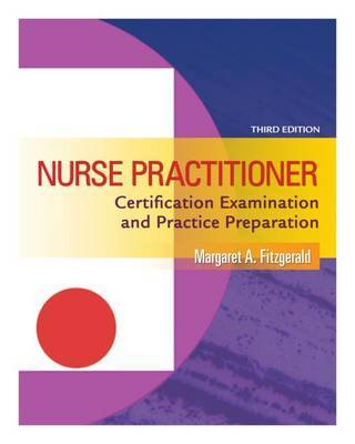 Nurse Practitioner Certification Examination and Practice Preparation by Margaret A Fitzgerald, RN, C, MS image