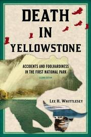 Death in Yellowstone by Lee H Whittlesey