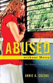 Abused Without Mercy by Annie a Cozens