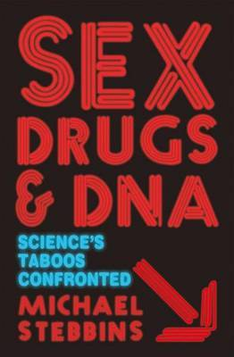 Sex, Drugs and DNA by Michael Stebbins