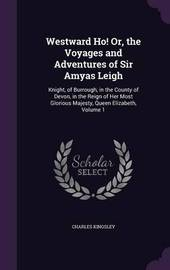 Westward Ho! Or, the Voyages and Adventures of Sir Amyas Leigh by Charles Kingsley image