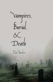 Vampires, Burial, and Death by Paul Barber image