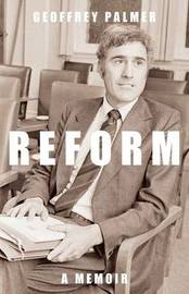Reform by Geoffrey Palmer