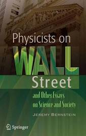 Physicists on Wall Street and Other Essays on Science and Society by Jeremy Bernstein image
