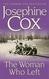 The Woman Who Left by Josephine Cox image