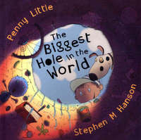 Biggest Hole In The World by Penny Little image