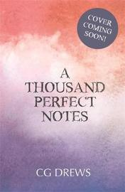 A Thousand Perfect Notes by C. G. Drews image