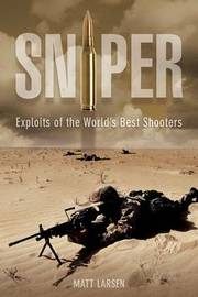 Sniper: American Single-Shot Warriors in Iraq and Afghanistan by Gina Cavallaro