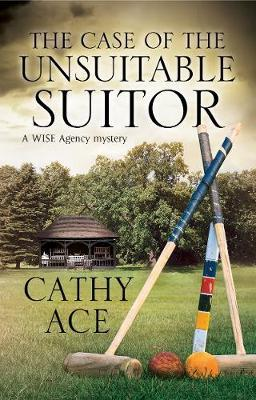 The Case of The Unsuitable Suitor by Cathy Ace image