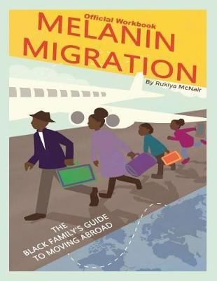Melanin Migration Official Workbook by Rukiya McNair