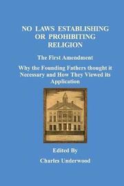 No Laws Establishing or Prohibiting Religion by Charles Underwood