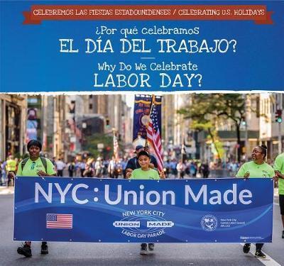 Por Qu Celebramos El D a del Trabajo? / Why Do We Celebrate Labor Day? by Frank Felice image