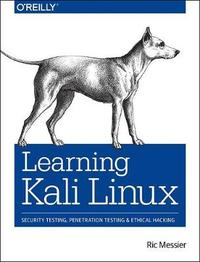 Learning Kali Linux by Ric Messier