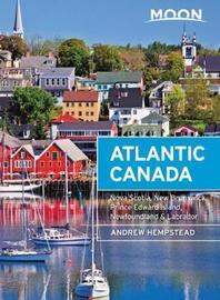 Moon Atlantic Canada (Ninth Edition) by Andrew Hempstead