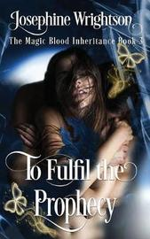 To Fulfil the Prophecy by Josephine Wrightson image