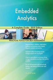 Embedded Analytics A Complete Guide - 2019 Edition by Gerardus Blokdyk