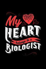 My Heart Belongs to a Biologist by Dennex Publishing image