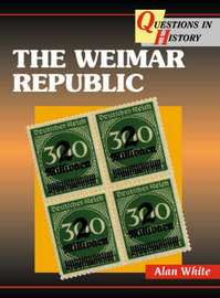 The Weimar Republic by Alan White