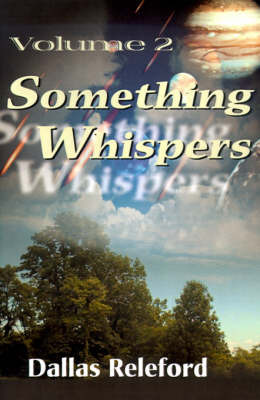 Something Whispers: Volume 2 by Dallas G. Releford image