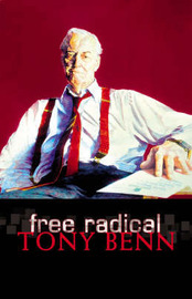 Free Radical: New Century Essays by Tony Benn image