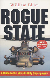The Rogue State: A Guide to the World's Only Superpower by William Blum image